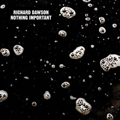 Richard-Dawson-Nothing-Important-300dpi-464x464